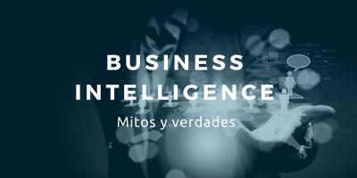 Business Intelligence: Mitos y Verdades (Infografía)