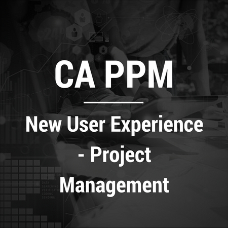 CA PPM New User Experience - Project Management