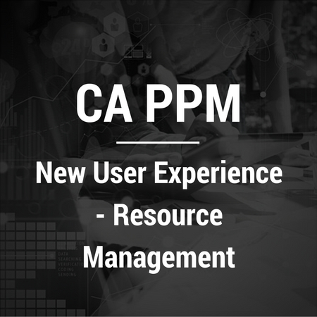 CA PPM New User Experience - Resource Management